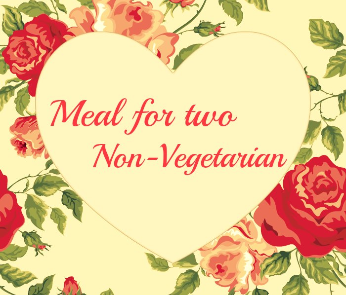 Meal For Two: Non-Vegetarian