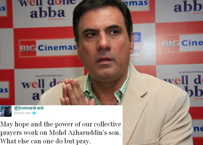 <b>Boman Irani:</b> May hope and the power of our collective prayers work on Mohd Azharuddin's son. What else can one do but pray.