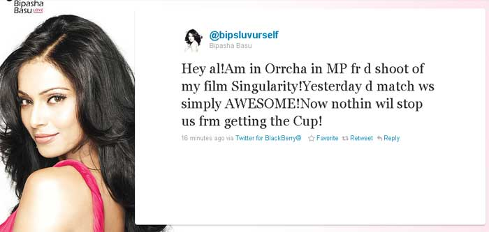 Bipasha Basu: Hey al!Am in Orrcha in MP fr d shoot of my film Singularity!Yesterday d match ws simply AWESOME!Now nothin wil stop us frm getting the Cup!
