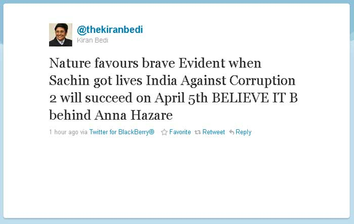 Kiran Bedi: Nature favours brave Evident when Sachin got lives India Againt Corruption 2 will succeed on Alril 5th BELIEVE IT B behind Anna Hazare