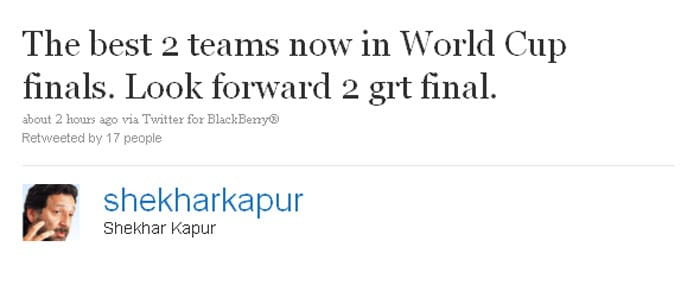 Shekhar Kapur: The best 2 teams now in World Cup finals. Look forward 2 grt final.