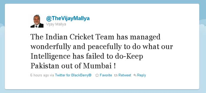 Vijay Mallya: The India Cricket Team has managed wonderfully and peacefully to do what out Intelligence has failed to do-Keep Pakistan out of Mumbai !