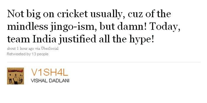 Vishal Dadlani: Not big on cricket usually, cuz of the mindless jingo-ism, but damn! Today, team India justified all the hype!