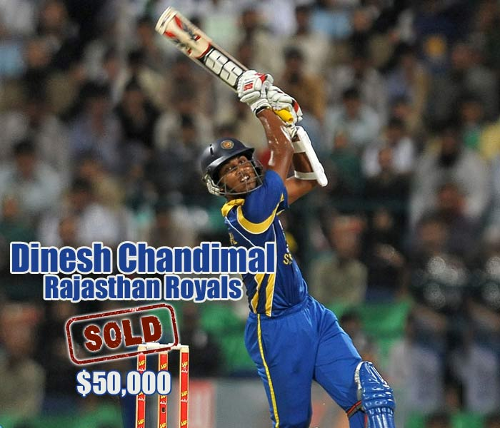 Highly-rated Dinesh Chandimal went to Rajasthan Royals for $50,000.
