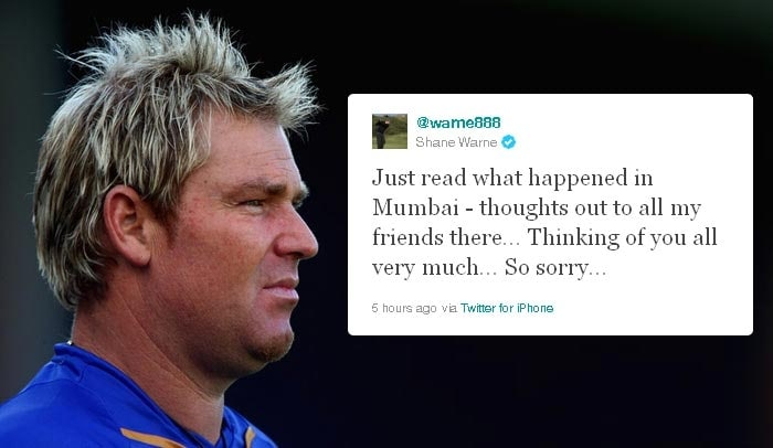 <b> Shane Warne:</b> The charismatic former Australian spinner expressed his condolences at the explosions and wrote: Just read what happened in Mumbai - thoughts out to all my friends there...Thinking of you all very much...so sorry.