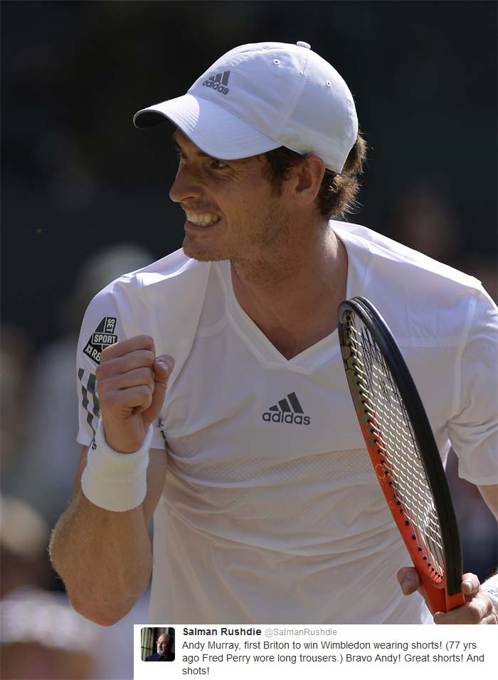 Salman Rushdie (@SalmanRushdie): Andy Murray, first Briton to win Wimbledon wearing shorts! (77 yrs ago Fred Perry wore long trousers.) Bravo Andy! Great shorts! And shots!