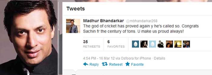 <b>Madhur Bhandarkar</b>: The god of cricket has proved again y he's called so. Congrats Sachin fr the century of tons. U make us proud always!