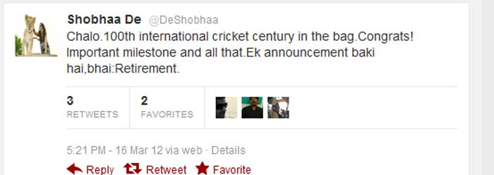 <b>Shobhaa De</b>: Chalo.100th international cricket century in the bag.Congrats!Important milestone and all that.Ek announcement baki hai,bhai:Retirement.
