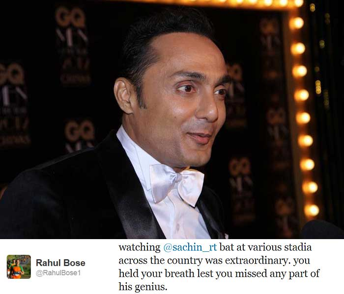 "Actor <b>Rahul Bose</b> tweeted: ""watching @sachin_rt bat at various stadia across the country was extraordinary. you held your breath lest you missed any part of his genius."""