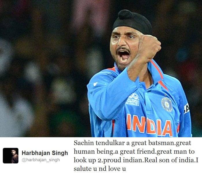 <b>Harbhajan Singh:</b> Sachin tendulkar a great batsman.great human being.a great friend.great man to look up 2.proud indian.Real son of india.I salute u nd love u