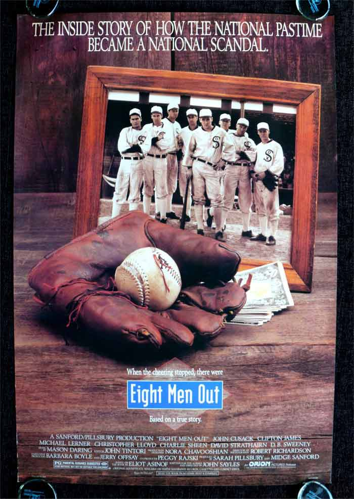 <b>Eight Men Out (1988):</b> When money meets baseball, it can create a scandal. That is not this movies tag line but ours. As for the film, it has Charlie Sheen! If that is not enough then: the movie is a dramatization of when Chicago Black Sox accepted bribes to lose the 1919 World Series.