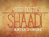 Yarri Dostii Shaadi