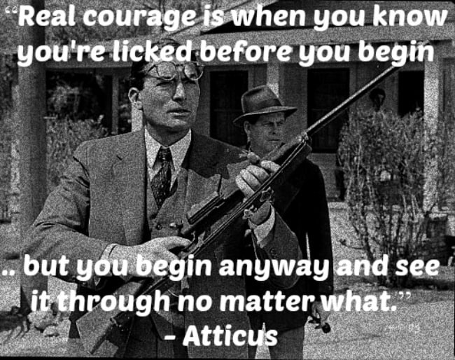 Courage in to kill a mockingbird?