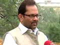 Video : UPA govt shouldn't be happy with this judgement: Naqvi