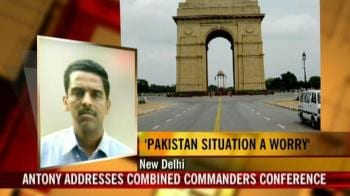 Video : Pak situation a matter of concern: Antony
