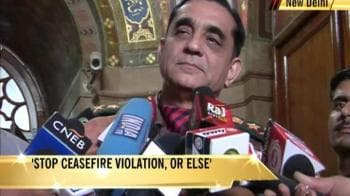 Video : Army chief warns Pak against ceasefire violation