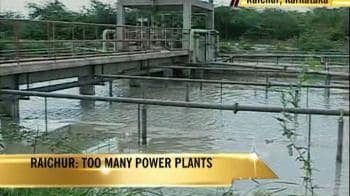 Video : Raichur's problem of power-plenty