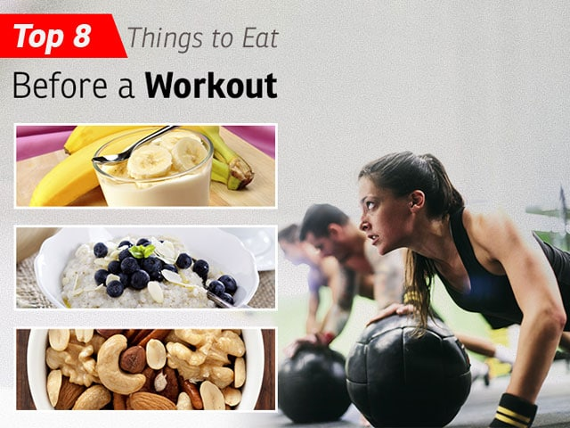 Photo : Top 8 Things to Eat Before a Workout