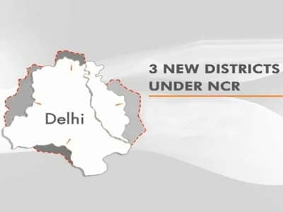 Video : Three new districts added to NCR