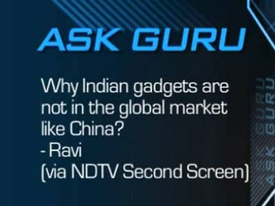 Video : Ask Guru: Why Indian gadget makers not in world markets?
