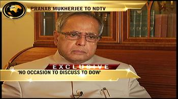 Video : Pranab to NDTV: No occasion to discuss to Dow