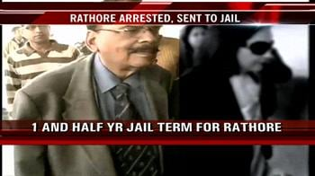 Videos : Rathore arrested, sent to jail