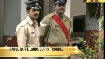 Video : Rahul gaffe lands cop in trouble