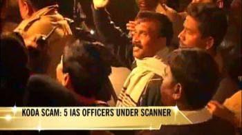 Video : Koda case: 5 top bureaucrats under scanner