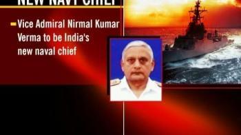 Video : Nirmal Verma named Navy chief