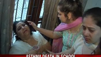 Video : Girl dies of asthma attack, parents blame school
