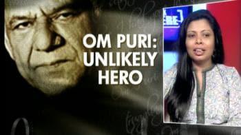 Video : Unlikely hero: Om Puri