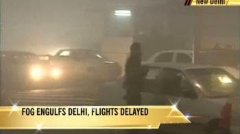 Video : Fog engulfs Delhi, flights delayed