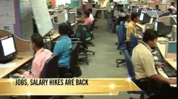Video : Jobs, salary hikes are back again